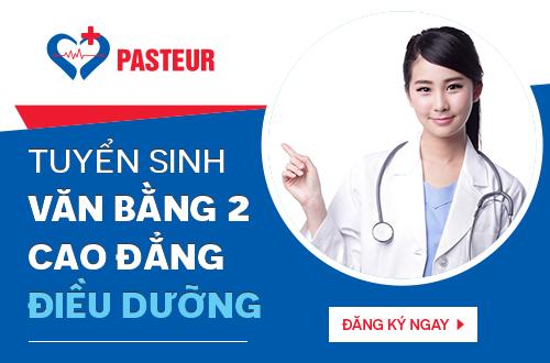 Tuyển sinh Văn bằng 2 Cao đẳng Điều dưỡng - Trường cao đẳng Y dược Pasteur