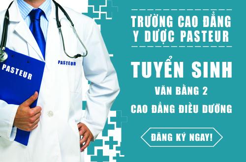 Trường Cao đẳng Y Dược Pasteur tuyển sinh Văn bằng 2 Cao đẳng Điều dưỡng đợt 2